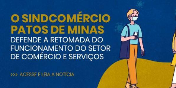 O Sindcomércio Patos de Minas defende a retomada do funcionamento do setor de comércio e serviços