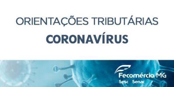 ORIENTAÇÕES TRIBUTÁRIAS E MEDIDAS A SEREM ADOTADAS DURANTE A PANDEMIA DE CORONAVÍRUS